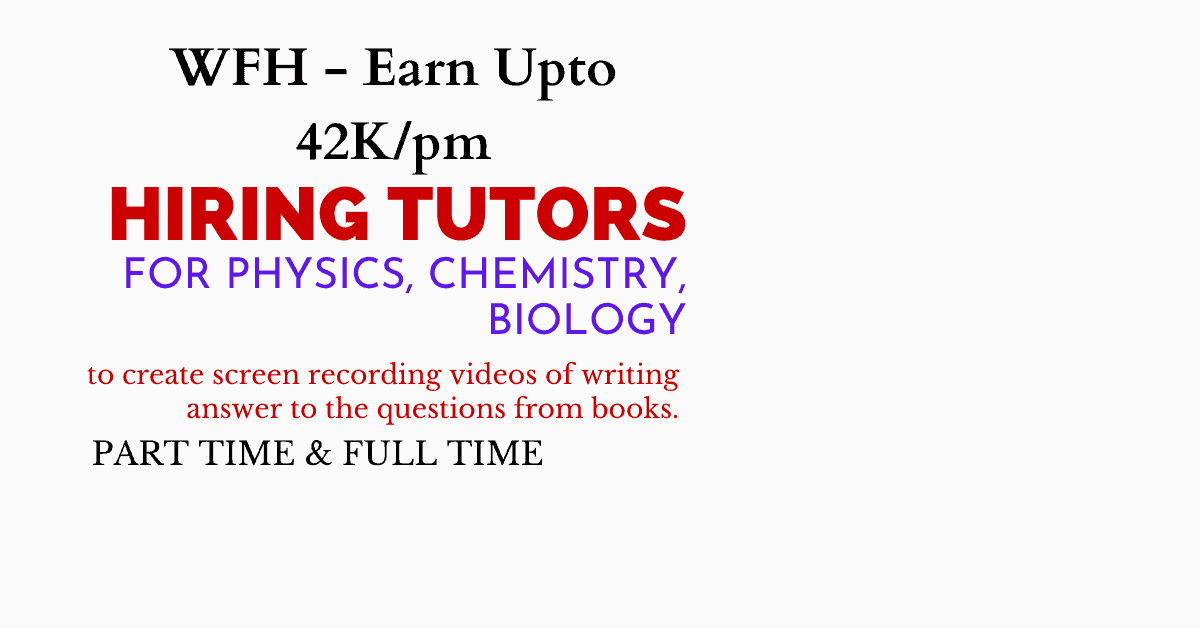 Hiring Phy, Chem, Maths Tutors with Excellent Voice